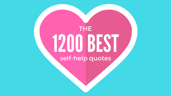 1200 of the Best Self-Help Quotes – Tools For Motivation